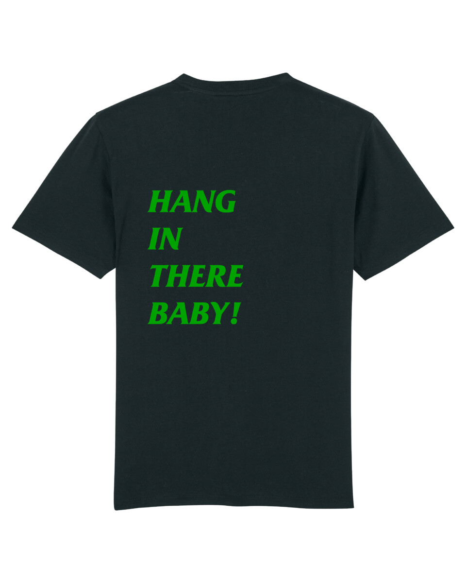 Hang in There Baby T-Shirt by Heartbreak Soldiers